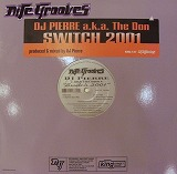 DJ PIERRE AKA THE DON / SWITCH 2001