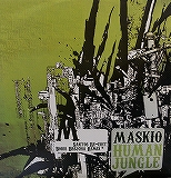 MASKIO / HUMAN JUNGLE