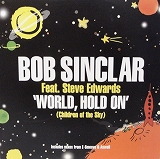 BOB SINCLAR FEAT.STEVE EDWARDS / WORLD.HOLD ON'
