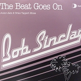 BOB SINCLAR / THE BEAT GOES ON (JUNIOR JACK & BRIA