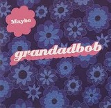 GRANDAABOB / MAYBE