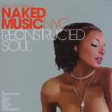 NAKED MUSIC NYC ‎/ RECONSTRUCTED SOUL 1 OF 3