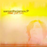 SAMANTHA JAMES ‎/ RISE PART TWO