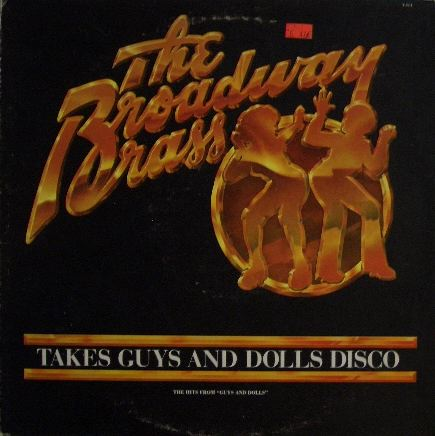 BROADWAY BRASS / TAKES GUYS AND DOLLS DISCO
