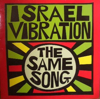 ISRAEL VIBRATION / SAME SONG