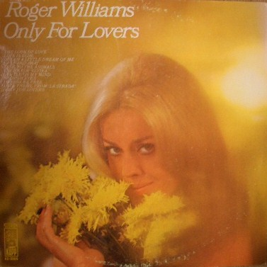 ROGER WILLIAMS / ONLY FOR LOVERS
