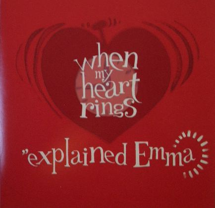 EXPLAINED EMMA / WHEN MY HEART RINGS