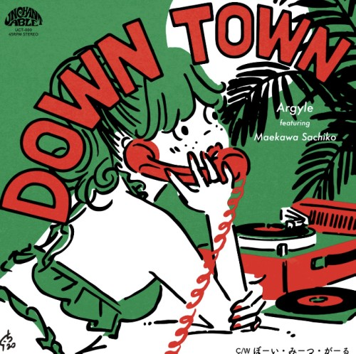 ARGYLE / DOWN TOWN FEAT. 前川サチコ