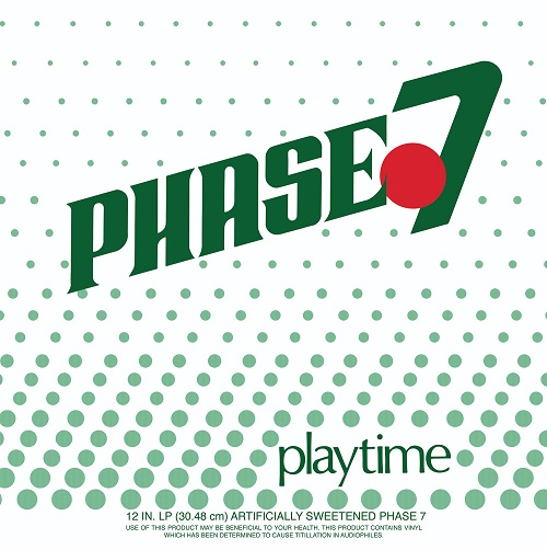 PHASE 7 / PLAYTIME (LTD.GREEN VINYL)