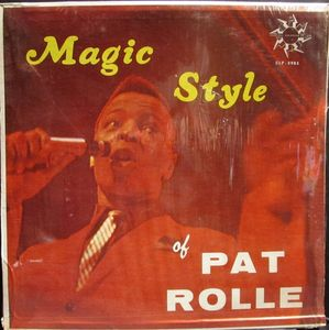 PAT ROLLE / MAGIC STYLE