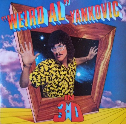 WEIRD AL YANKOVIC / IN 3-D