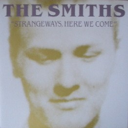 SMITHS / STRANGE WAYS HERE WE COME