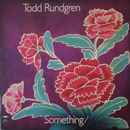 TODD RUNDGREN / SOMETHING / ANYTHING ?