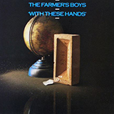 FARMER'S BOYS / WITH THESE HANDS