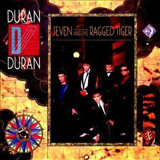DURAN DURAN / SEVEN AND THE RAGGED TIGER