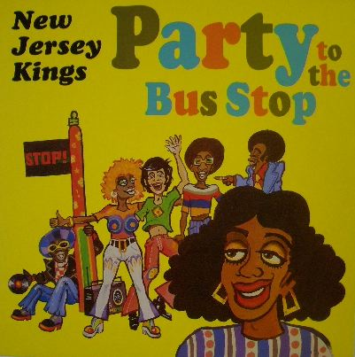 NEW JERSEY KINGS / PARTY TO THE BUS STOP