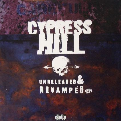 CYPRESS HILL / UNRELEASED & REVAMPED EP