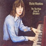 NICKY HOPKINS / THE TIN MAN WAS A DREAMER