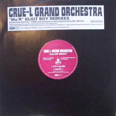 CRUE-L GRAND ORCHESTRA / MO'R (IDJUT BOY REMIXES)