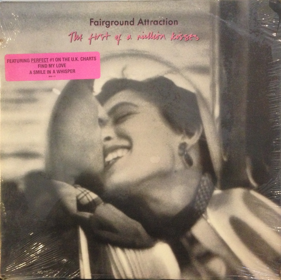 FAIRGROUND ATTRACTION / FIRST OF MILLION KISSES