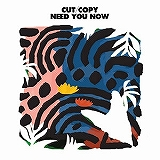 CUT COPY / NEED YOU NOW