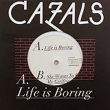 CAZALS / LIFE IS BORING