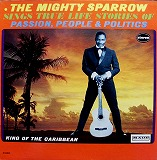 MIGHTY SPARROW / SINGS TRUE LIFE STORIES OF PASSIO