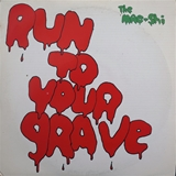 MAE SHI / RUN TO YOUR GRAVE