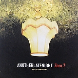 ZERO 7 / ANOTHERLATENIGHT