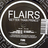 FLAIRS / BETTER THAN PRINCE
