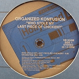 ORGANIZED KONFUSION / WHO STOLE MY LAST PIECE OF C