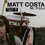 MATT COSTA / MR. PITIFUL