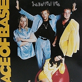 ACE OF BASE / BEAUTIFUL LIFE