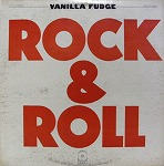VANILLA FUDGE / ROCK & ROLL