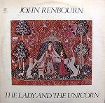 JOHN RENBOURN / THE LADY AND THE UNICORN