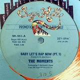 THE MOMENTS / BABY LET'S RAP NOW (PT.1)