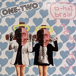 ONE TWO / O-HOT BRAIN