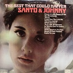 SANTO & JOHNNY / THE BEST THAT COULD HAPPEN