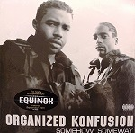 ORGANIZED KONFUSION  / SOMEHOW SOMEWAY