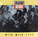 TALKING HEADS / WILD WILD LIFE