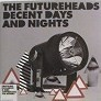 THE FUTUREHEADS / DECENT DAYS AND NIGHTS