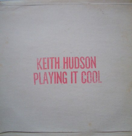 KEITH HUDSON / PLAYING IT COOL