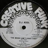 D.J. KOOL / THE MUSIC AIN`T LOUD E-NUF