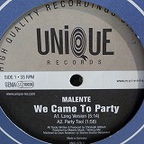 MALENTE / WE CAME TO PARTY
