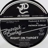 PATRICK COWLEY / RIGHT ON TARGET