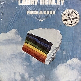 LARRY HENLEY / PIECE A CAKE