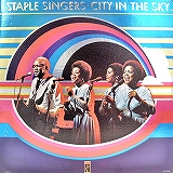 STAPLE SINGERS / CITY IN THE SKY