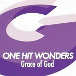 ONE HIT WONDERS / GRACE OF GOD