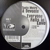 TANTO METRO & DEVONTE / EVERYONE FALLS IN LOVE