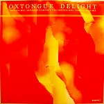 OXTONGUE / DELIGHT